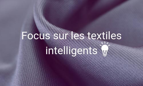 Focus sur les textiles intelligents